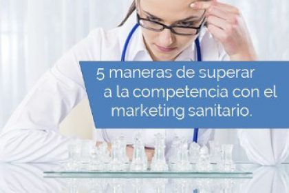 marketing sanitario. superar la competencia
